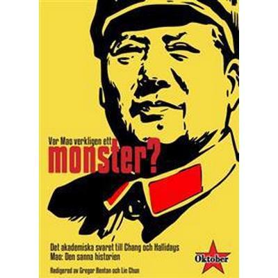 Var Mao verkligen ett monster?: det akademiska svaret till Chang och Hallidays Mao Den sanna historien (Häftad, 2017)