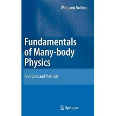 Fundamentals of Many-body Physics (Inbunden, 2008)