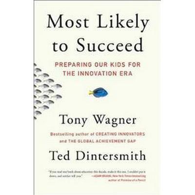 Most Likely to Succeed (Häftad, 2016)