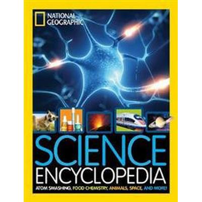 Science Encyclopedia: Atom Smashing, Food Chemistry, Animals, Space, and More! (Inbunden, 2016)