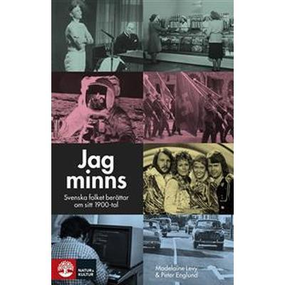 Jag minns: svenska folket berättar om sitt 1900-tal (E-bok, 2017)