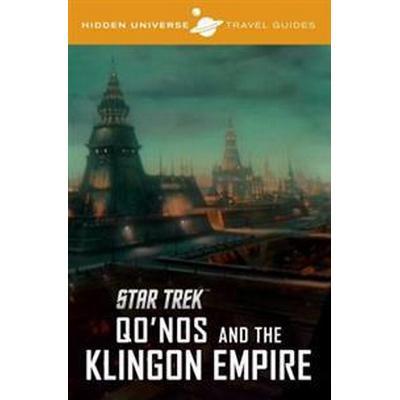 Hidden Universe Travel Guides: Star Trek: The Klingon Empire (Häftad, 2017)