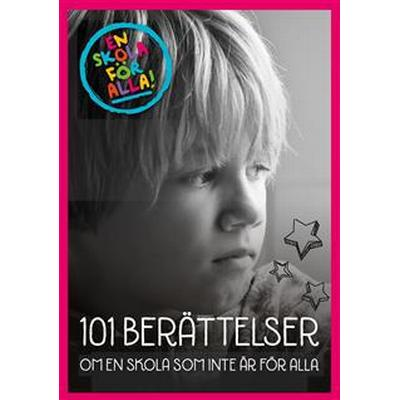 101 berättelser om en skola som inte är för alla (E-bok, 2014)
