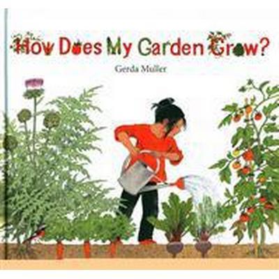 How Does My Garden Grow (Inbunden, 2014)