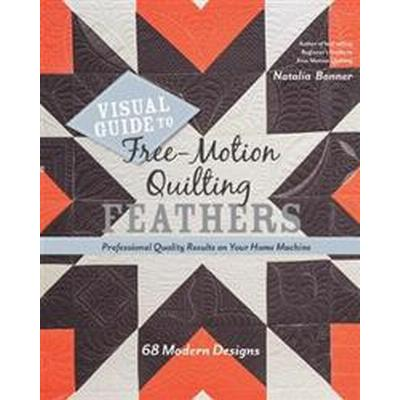 Visual Guide to Free-Motion Quilting Feathers (Pocket, 2017)