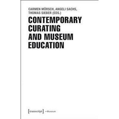 Contemporary Curating and Museum Education (Pocket, 2017)