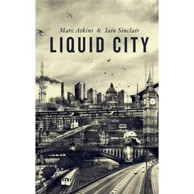 Liquid City (Inbunden, 2016)
