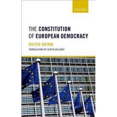 The Constitution of European Democracy (Inbunden, 2016)