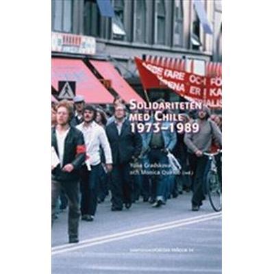Solidariteten med Chile 1973–1989 (Häftad, 2016)