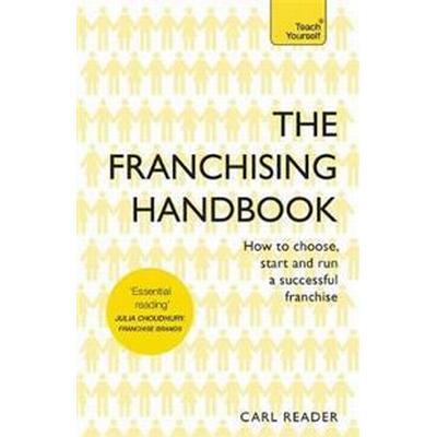 The Franchising Handbook: How to Choose, Start & Run a Successful Franchise (Häftad, 2016)