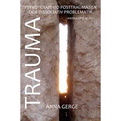 Trauma: om psykoterapi vid posttraumatisk och dissociativ problematik (E-bok, 2016)