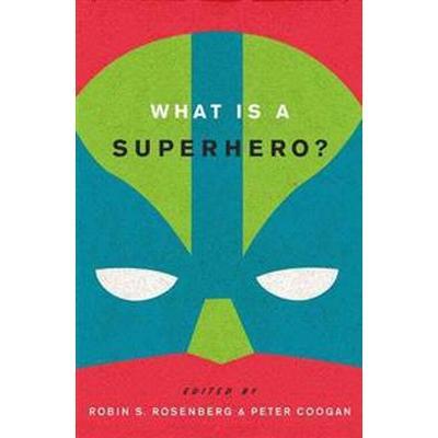 What is a Superhero? (Inbunden, 2013)