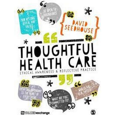 Thoughtful Health Care: Ethical Awareness and Reflective Practice (Häftad, 2017)