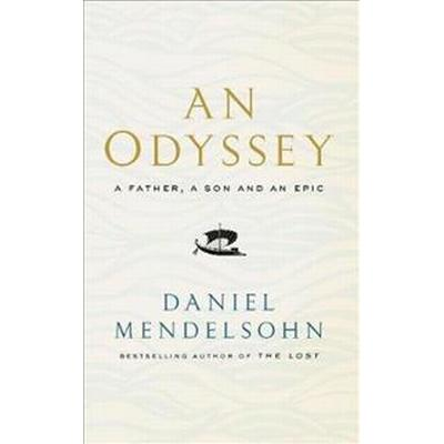 Odyssey: A Father, A Son and an Epic (Inbunden, 2017)