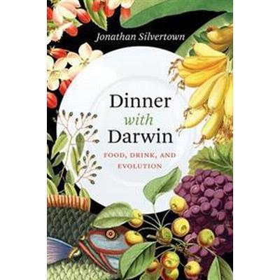 Dinner with Darwin: Food, Drink, and Evolution (Inbunden, 2017)