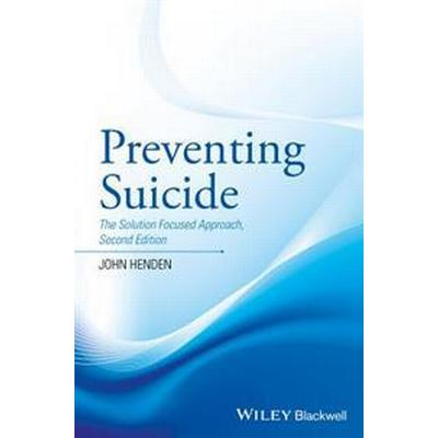 Preventing Suicide: The Solution Focused Approach (Inbunden, 2017)