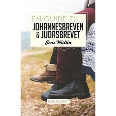 En guide till Johannesbreven och Judasbrevet (Häftad, 2017)