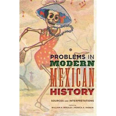 Problems in Modern Mexican History (Pocket, 2017)