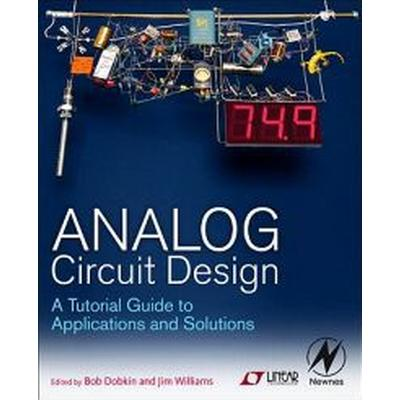 Analog Circuit Design: A Tutorial Guide to Applications and Solutions (Inbunden, 2011)
