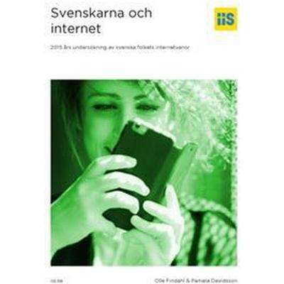 Svenskarna och internet: 2015 års undersökning av svenska folkets internetvanor (Häftad, 2015)