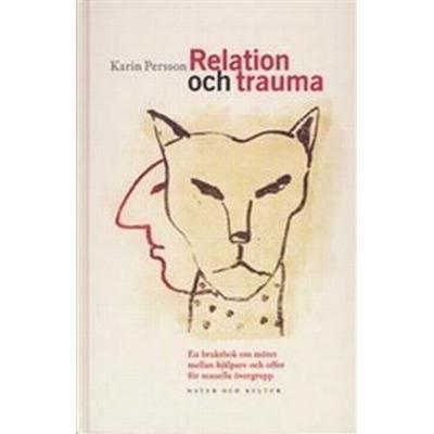 Relation och trauma: En bruksbok om mötet mellan hjälpare och offer för sexuella övergrepp (E-bok, 2002)