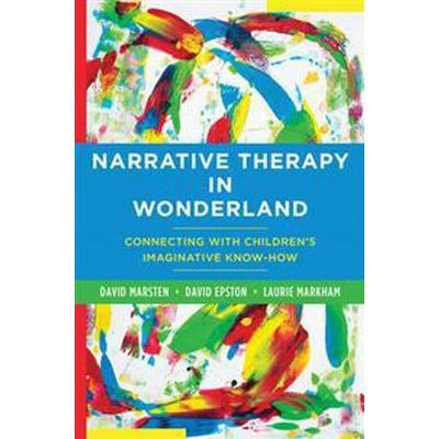 Narrative Therapy in Wonderland (Inbunden, 2016)