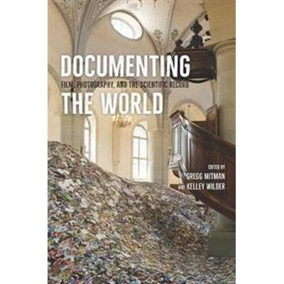 Documenting the World (Inbunden, 2016)