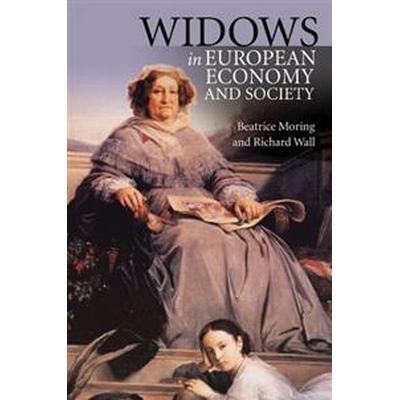 Widows in European Economy and Society, 1600-1920 (Inbunden, 2017)