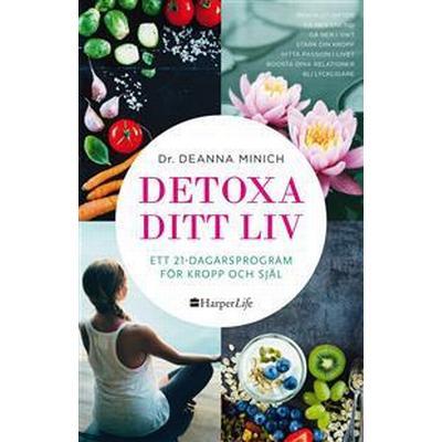 Detoxa ditt liv (E-bok, 2017)