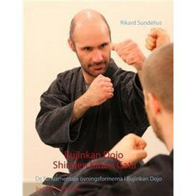 Bujinkan Dojo Shinden Kihon Gata: De fundamentala övningsformerna i Bujinkan Dojo (E-bok, 2017)