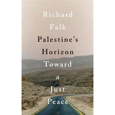 Palestine's Horizon: Toward a Just Peace (Häftad, 2017)