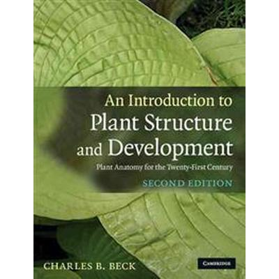 An Introduction to Plant Structure and Development: Plant Anatomy for the Twenty-First Century (Inbunden, 2010)