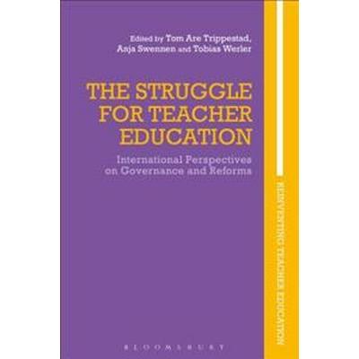 The Struggle for Teacher Education: International Perspectives on Governance and Reforms (Inbunden, 2017)