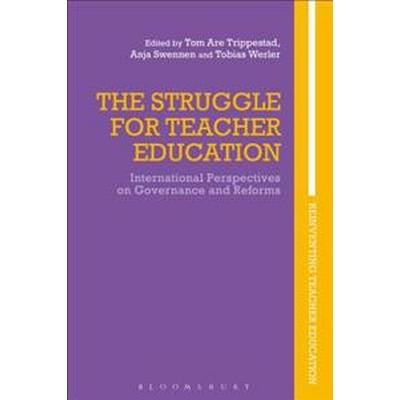 The Struggle for Teacher Education: International Perspectives on Governance and Reforms (Inbunden, 2017)