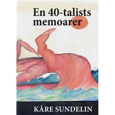 En 40-talists memoarer (Häftad, 2017)