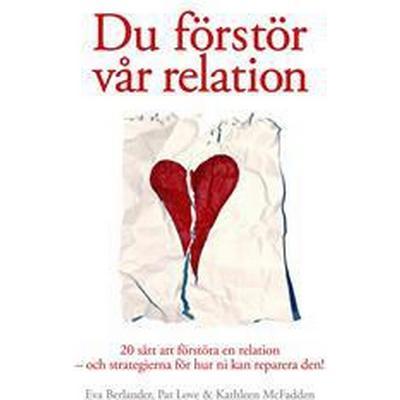 Du förstör vår relation (E-bok, 2016)
