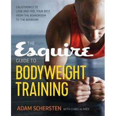 The Esquire Guide to Bodyweight Training (Pocket, 2016)
