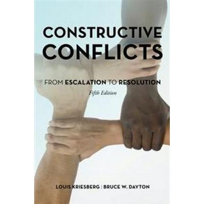 Constructive Conflicts: From Escalation to Resolution (Häftad, 2016)