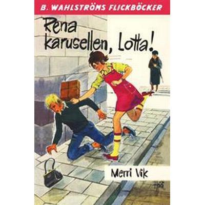 Lotta 25 - Rena karusellen, Lotta! (E-bok, 2017)