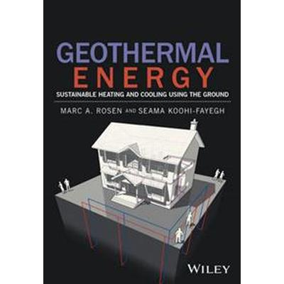 Geothermal Energy: Sustainable Heating and Cooling Using the Ground (Inbunden, 2017)