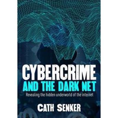 Cybercrime and the Dark Net (Häftad, 2017)