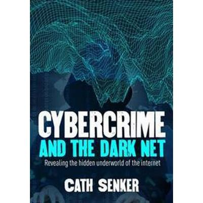 Cybercrime and the dark net (Pocket, 2017)