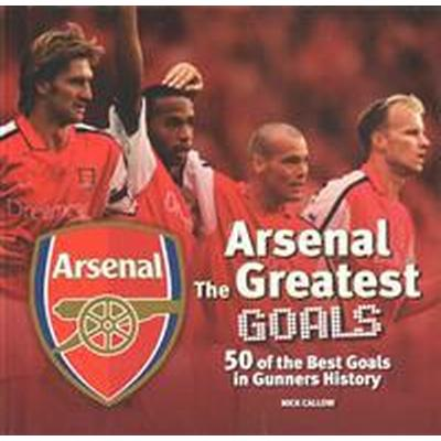 Arsenal the Greatest Goals (Inbunden, 2015)