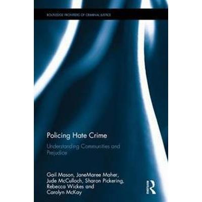 Policing Hate Crime: Understanding Communities and Prejudice (Inbunden, 2017)