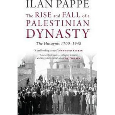 The Rise and Fall of a Palestinian Dynasty (Häftad, 2011)