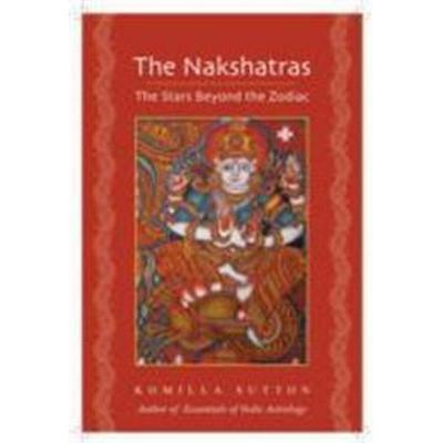 The Nakshatras: The Stars Beyond the Zodiac (Häftad, 2014)