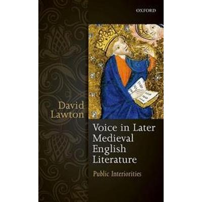 Voice in Later Medieval English Literature (Inbunden, 2017)