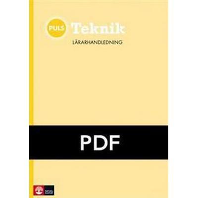 PULS Teknik 7-9 Lärarhandledning pdf, fjärde upplagan (Övrigt format, 2013)