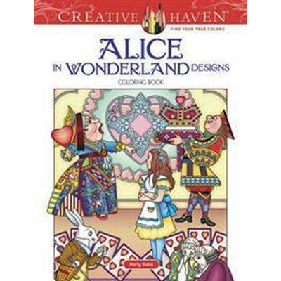 Creative Haven Alice in Wonderland Designs Coloring Book (Häftad, 2017)