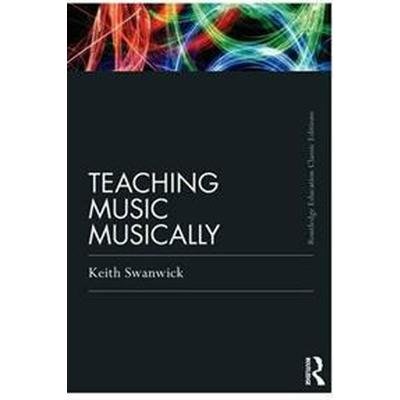 Teaching Music Musically (Häftad, 2011)